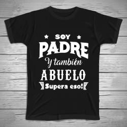 Camiseta soy padre y también abuelo
